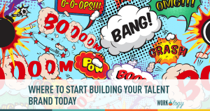 Where to Start Today Building Your Talent Brand