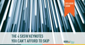 the 4 sxsw keynotes you can't afford to miss