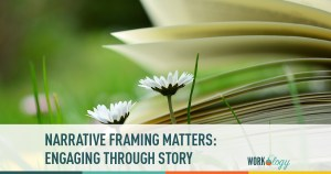 narrative framing matters: engaging through story