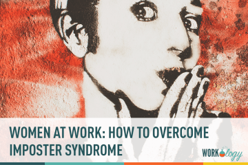 Women at Work: Overcoming Imposter Syndrome