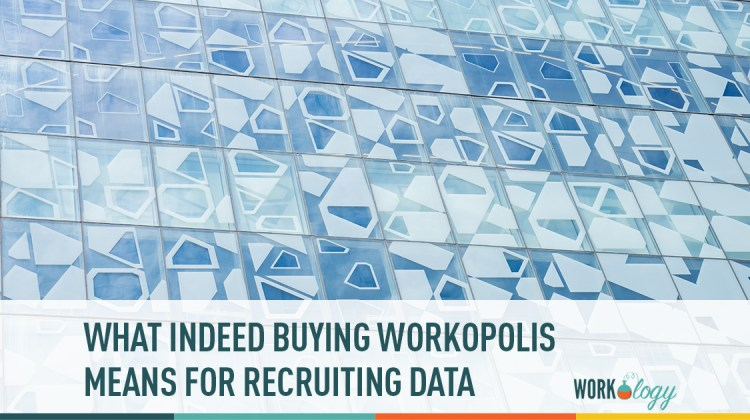 What Indeed Buying Workopolis Means for Recruiting Data   Workology