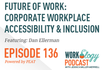 Ep 136 – Future of Work: Workplace Accessibility and Inclusion