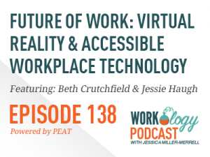 Ep 138 – Future of Work: Virtual Reality & Accessible Workplace Technology