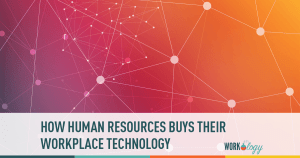 How Human Resources Buys Their HR and Workplace Technology