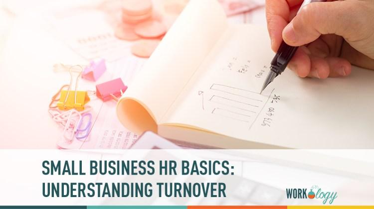 hr small business basics: understanding turnover