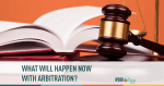 what will happen next with arbitration
