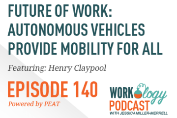 Ep 140 – Future of Work: Autonomous Vehicles Provide Mobility for All