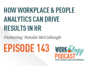 Ep 143 – How Workplace and People Analytics Can Drive Results in HR