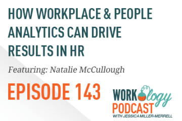 Ep143 – How Workplace and People Analytics Can Drive Results in HR