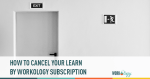 How to cancel your LEARN by Workology subscription