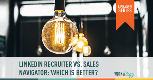 LinkedIn Recruiter vs Sales Navigator: Which is Better for Recruiters?