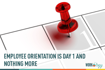 Employee Orientation Is Day One and Nothing More
