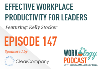 Ep 147 – Effective Workplace Productivity for Leaders