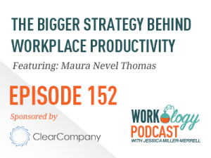 Ep 152 – The Bigger Strategy Behind Workplace Productivity
