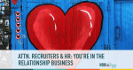 relationship recruiting, candidate experience, relationship recruitment, candidate experience