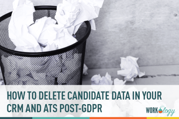 How to Delete Candidate Data in Your CRM and ATS with GDPR