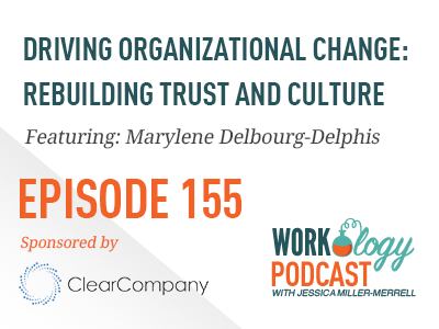 Ep 155 ? Driving Organizational Change: Rebuilding Trust and Culture