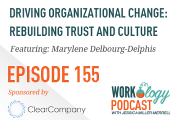 Ep 155 – Driving Organizational Change: Rebuilding Trust and Culture