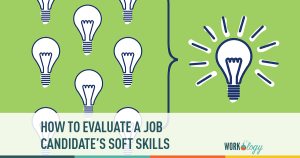 How to Evaluate a Job Candidate's Soft Skills