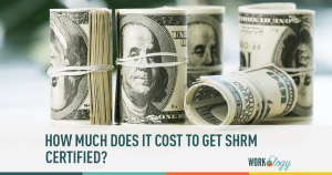 How Much Does It Cost to Become and Stay SHRM Certified?