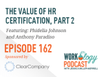 Ep 162 – The Value of HR Certification: Pay and Career Trajectory