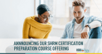 Workology Announces SHRM Certification Prep Course Offering
