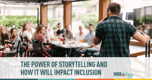 the power of storytelling and how it will impact inclusion