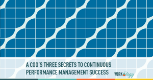 a coo's three secrets to continuous performance management success