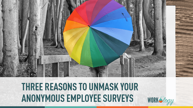 3 reasons to unmask your anonymous employee surveys