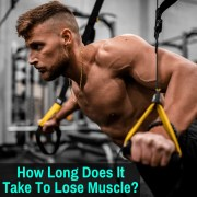 How Long To Lose Muscle