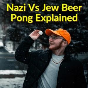 Nazi Vs Jew Beer Pong