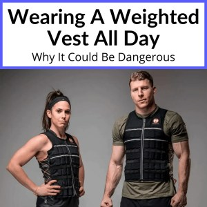 Wearing A Weighted Vest All Day