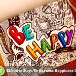 ways to stay happy and harness happiness in life