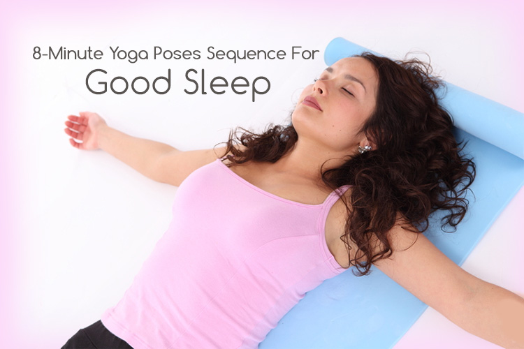 8-Minute Yoga Poses Sequence For Good Sleep