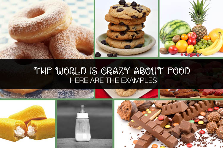 The world is crazy about food Here are the examples
