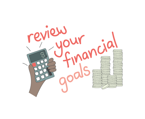 Review your financial goals