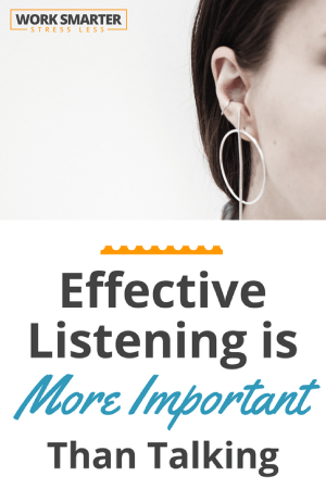 Effective Listening is More Important Than Talking