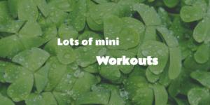 20160703 lots of mini workouts