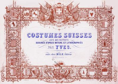 Costumi nazionali svizzeri, Switzerland National Costumes, Suisse Costumes nationaux,
