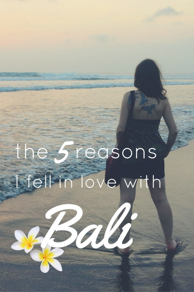 5 reasons I fell in love with Bali