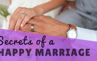 The Secrets to a Successful Marriage