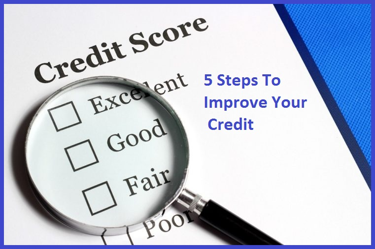 5 Steps To Improve Your Credit