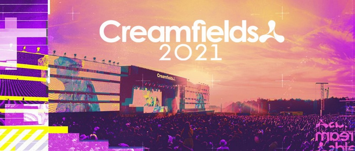 Creamfields 2021, dj festival, england, super event, dates, info, hardstyle
