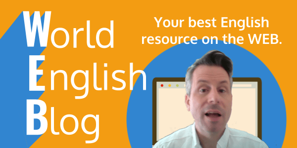 World English Blog. Your best English resource on the WEB.