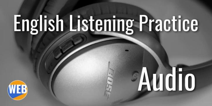 English listening practice AUDIO.