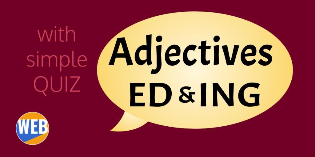Adjectives ed and ing QUIZ (English Grammar)
