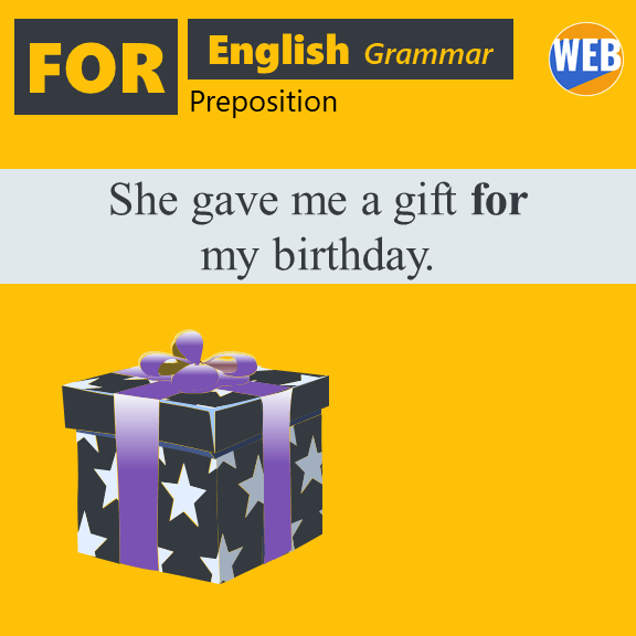 How to use English preposition FOR She gave me a gift for my birthday.