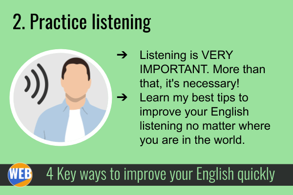 Improve your English QUICKLY 2. Practice listening