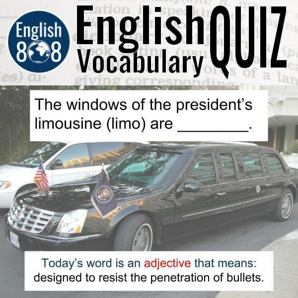 English suffix PROOF The windows of the president's limousine are bulletproof.