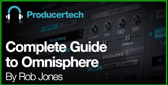 Producertech – Complete Guide to Omnisphere by Rob Jones